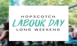Labour Day Long Weekend at Hopscotch
